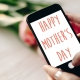 "Cell Phone ""Happy Mother's Day"" on screen"